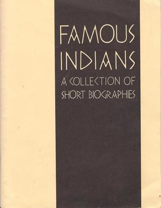 Famous Indians : A Collection of Short Biographies United States Bureau of Indian Affairs