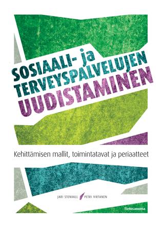 Sosiaali- ja terveyspalvelujen uudistaminen  by  Jari Stenvall