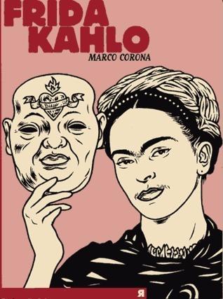 Frida Kahlo : Une biographie suréelle  by  Marco Corona