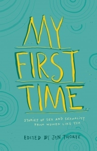 My First Time  by  Jen Thorpe