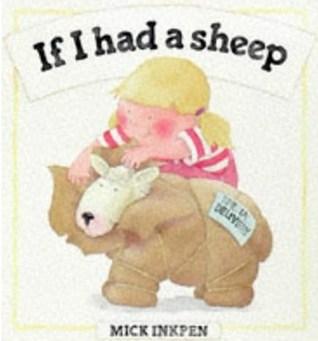If I Had a Sheep Mick Inkpen