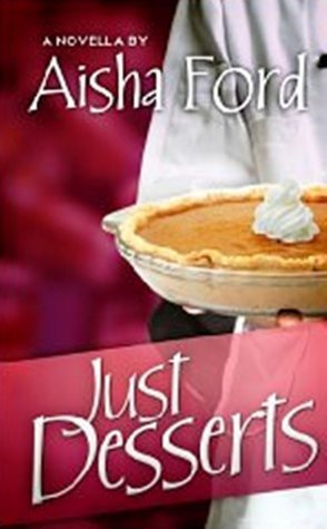 Just Desserts  by  Aisha Ford