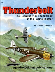 Thunderbolt: The Republic P-47 in the Pacific Theater (Aircraft Specials series 6079) Ernest R. McDowell