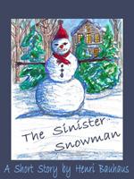 The Sinister Snowman  by  Henri Bauhaus