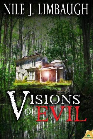 Visions of Evil  by  Nile J. Limbaugh