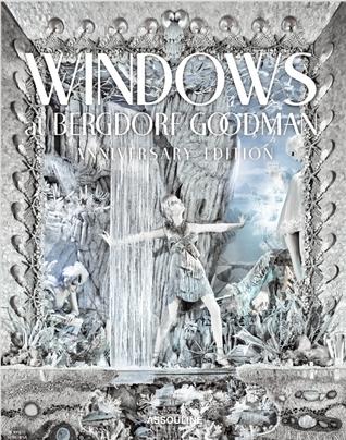 Windows at Bergdorf Goodman Anniversary Edition Linda Fargo