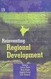 Reinventing Regional Development: Festschrift to Honour Gopal Krishan  by  Surya Kant