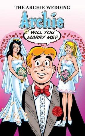 Archie: The Wedding Volume 1  by  Michael E. Uslan