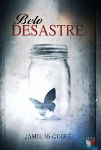 Belo Desastre  (Beautiful, #1) Jamie McGuire