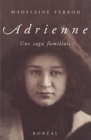 Adrienne, Une Saga Familiale  by  Madeleine Ferron