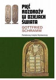 Pięć rozdroży w dziejach świata Gottfried Schramm