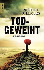 Todgeweiht: Kriminalroman Nicolet Steemers