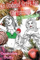 An Undead Grift for Christmas:  the holiday con is on! (Grift-Girls, #2)  by  Cassandra Duffy