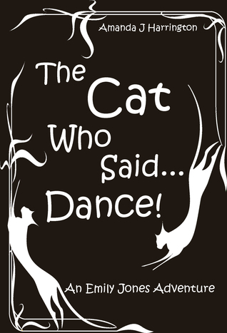 The Cat Who Said...Dance  by  Amanda J. Harrington