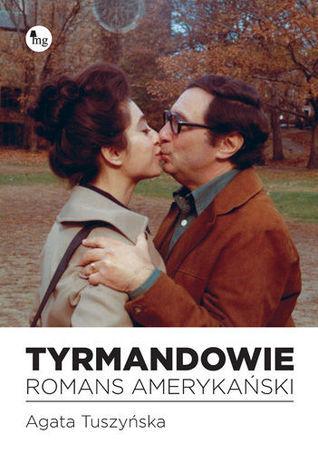 Tyrmandowie. Romans amerykański  by  Agata Tuszyńska