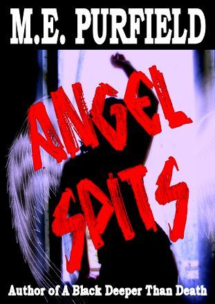Angel Spits  by  M.E. Purfield