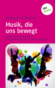 Musik, die uns bewegt  by  dotbooks & Friends