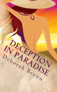 Deception in Paradise (Paradise, #2)  by  Deborah  Brown