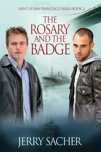 The Rosary and the Badge (Saint of San Francisco, #2) Jerry Sacher