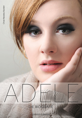 Adele: Die Biografie Chas Newkey-Burden