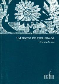 Um Gosto de Eternidade  by  Orlando Senna