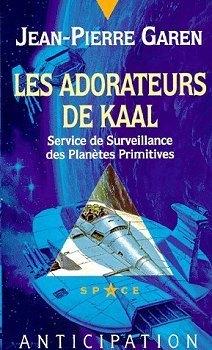 Les Adorateurs De Kaal  by  Jean-Pierre Garen