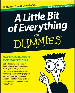 A Little Bit of Everything For Dummies For Dummies