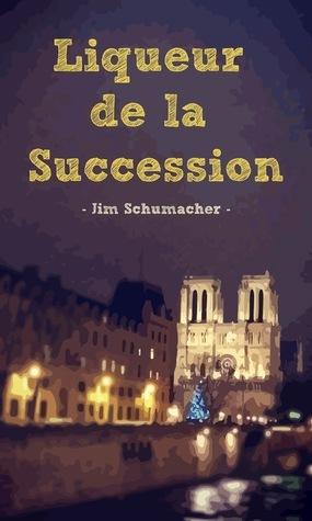 Liqueur de la Succession  by  Jim  Schumacher