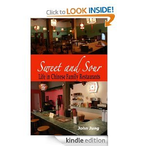 Sweet and Sour: Life in Chinese Family Restaurants John Jung