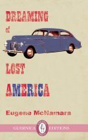 Dreaming of Lost America  by  Eugene McNamara
