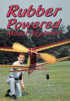 Rubber powered model airplanes  by  Don Ross