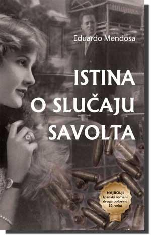 Istina o slučaju Savolta  by  Eduardo Mendoza