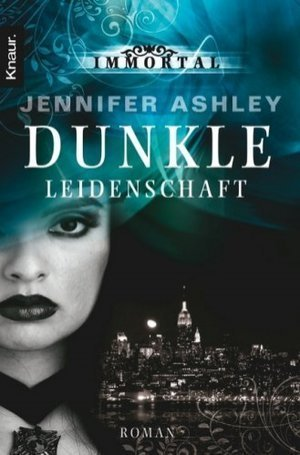Dunkle Leidenschaft (Immortals, #1) Jennifer Ashley