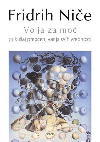 Volja za moć: pokušaj preocenjivanja svih vrednosti Friedrich Nietzsche