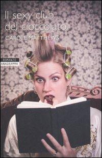 Il sexy club del cioccolato Carole Matthews