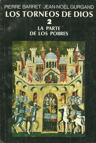 La parte de los pobres (Los torneos de Dios, #2) Pierre Barret
