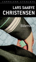 Billettene  by  Lars Saabye Christensen