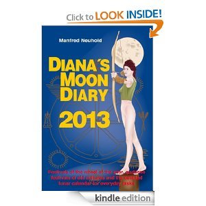 Dianas Moon Diary 2013  by  Manfred Neuhold