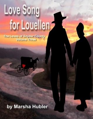 Love Song for Louellen (The Loves Of Snyder County #3) Marsha Hubler