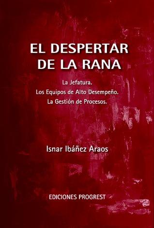 El Despertar De La Rana  by  Isnar Ibáñez Araos