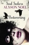 Bestemming (Soul Seekers, #1)  by  Alyson Noel