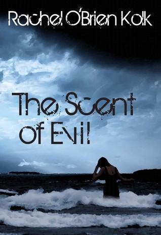 The Scent of Evil  by  Rachel OBrien Kolk