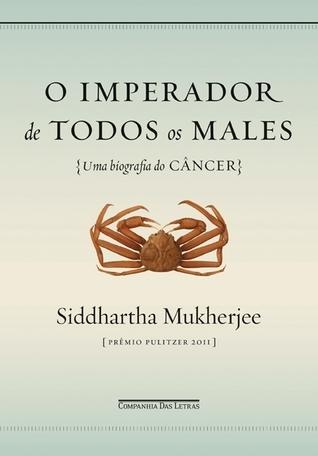 O Imperador de Todos Os Males Siddhartha Mukherjee