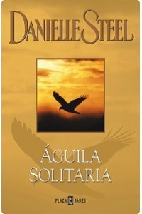 Águila solitaria  by  Danielle Steel