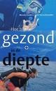 Hoe blijf ik gezond in de diepte: duikmedische vraagbaak voor sportduikers Menno Gaastra