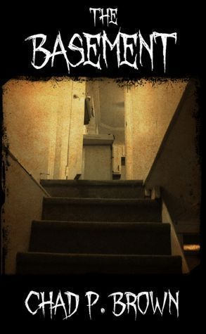 The Basement  by  Chad P. Brown