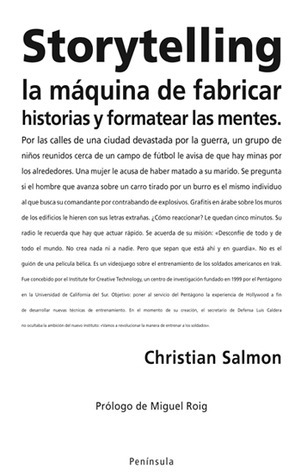 Storytelling: la máquina de fabricar historias y formatear las mentes Christian Salmon