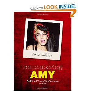 Remembering Amy: The Life and Times of Amy Winehouse Becky Bowden