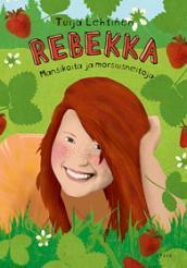 Rebekka:  Mansikoita ja morsiusneitoja (Rebekka, #6)  by  Tuija Lehtinen