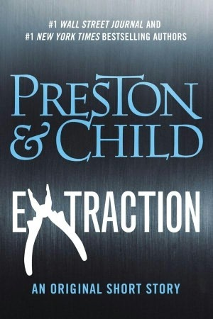 Extraction (Pendergast, #12.5) Douglas Preston